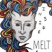Melt - Inside