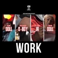 Work (feat. Asian Doll, Cuban Doll, AllStar JR & RiskTaker D-Boy) - Single Mp3 Download