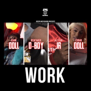 Work (feat. Asian Doll, Cuban Doll, AllStar JR & RiskTaker D-Boy) - Single Mp3 Download