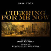 Cheering for Me Now - John Kander & Lin-Manuel Miranda