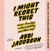 Abbi Jacobson - I Might Regret This  artwork