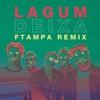 Deixa FTampa Remix feat Lagum Ana Gabriela Single