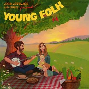 Josh Lovelace and Friends Present: Young Folk – Josh Lovelace