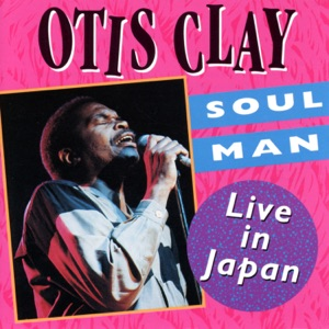 Otis Clay - Here I Am (Come and Take Me)