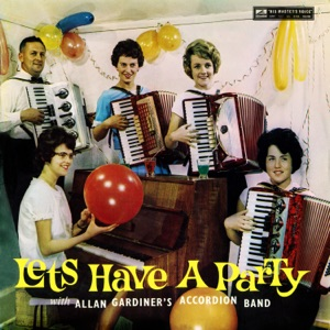Allan Gardiner's Accordion Band - When You Wore a Tulip / I'm Looking Over a Four Leaf Clover / Bye Bye Blackbird