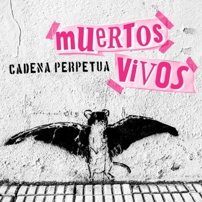 Muertos Vivos - Single - Cadena Perpetua