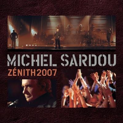 Michel Sardou : Live Zénith 2007 - Michel Sardou