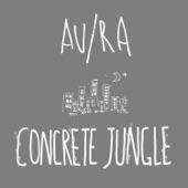 Au/Ra - Concrete Jungle