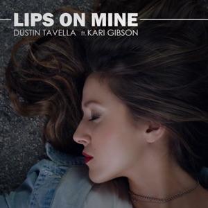 dUSTIN tAVELLA - Lips on Mine feat. Kari Gibson