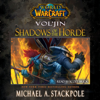 Michael A. Stackpole - World of Warcraft: Vol'jin: Shadows of the Horde (Unabridged) artwork