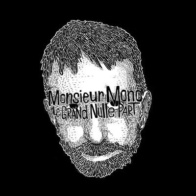 Monsieur Mono– Le Grand Nulle Part