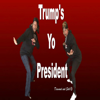 Trumps Yo President (Extended Version) - Diamond and Silk