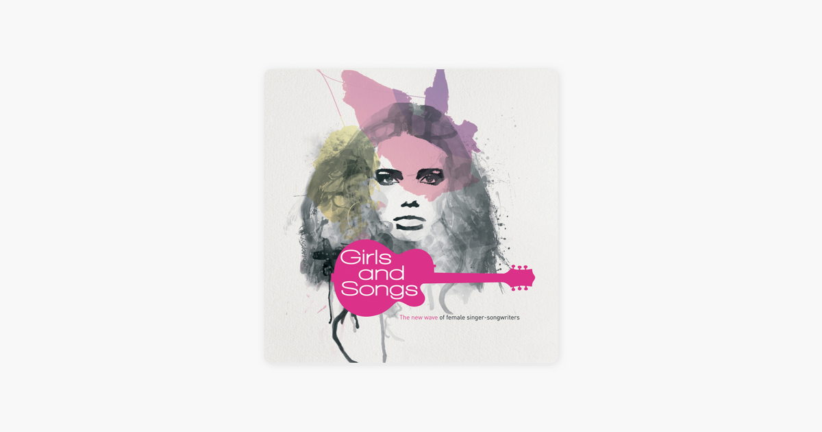 ‎Girls and Songs - The New Wave of Female Singer-Songwriters by Various  Artists