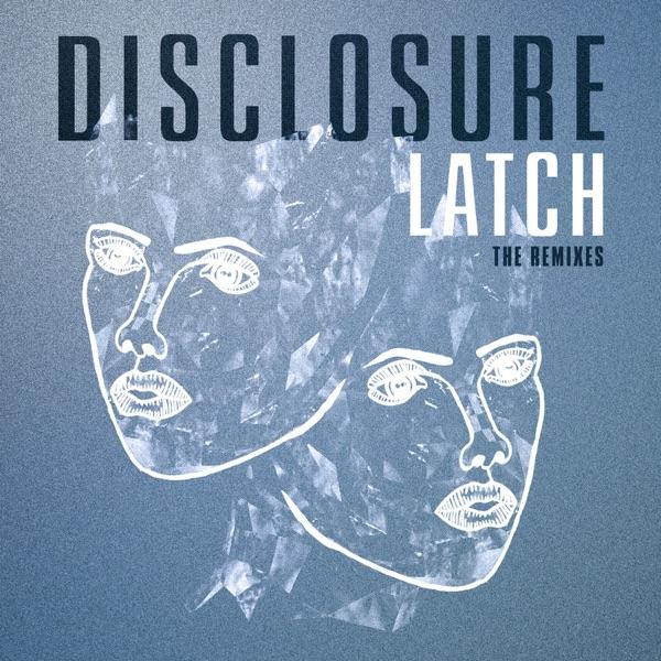 Latch (The Remixes) - Single