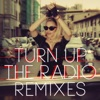 Turn Up The Radio (Remixes) ジャケット写真