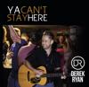 Derek Ryan - Ya Can't Stay Here artwork