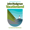 John Hodgman - Vacationland: True Stories from Painful Beaches (Unabridged)  artwork