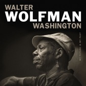 "Walter ""Wolfman"" Washington - Steal Away"