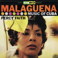 Percy Faith and His Orchestra - Malagueña: Music of Cuba artwork