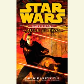 Rule of Two: Star Wars Legends (Darth Bane) (Unabridged) audiobook