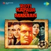 Roti Kapada Aur Makaan (Original Motion Picture Soundtrack)