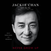 Jackie Chan - Never Grow Up (Unabridged)  artwork