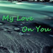 My Love on You - EP