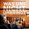 Was uns nicht umbringt (Original Motion Picture Soundtrack) ジャケット写真