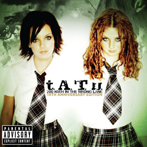 t.A.T.u. - 200 KM/H In the Wrong Lane (10th Anniversary Edition)
