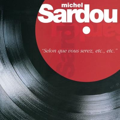 Selon que vous serez, etc, etc - Michel Sardou