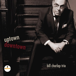 Uptown, Downtown – Bill Charlap Trio