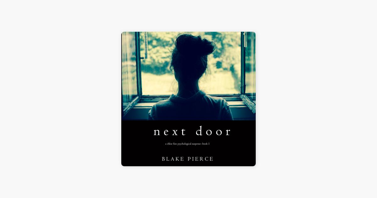 Next Door (A Chloe Fine Psychological Suspense Mystery—Book 1) - Blake Pierce