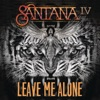 Leave Me Alone - Single, Santana