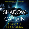 Alastair Reynolds - Shadow Captain (Unabridged) artwork
