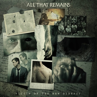 Victim of the New Disease - All That Remains