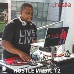 Hustle Music, Vol. 12 (DJ Mix)