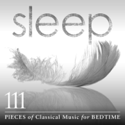 Sleep: 111 Pieces of Classical Music for Bedtime - Various Artists - Various Artists