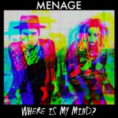 Menage - Where Is My Mind?