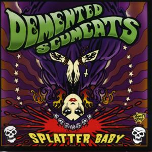 Demented Scumcats - Splatter Baby
