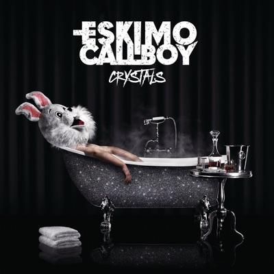 Crystals - Eskimo Callboy