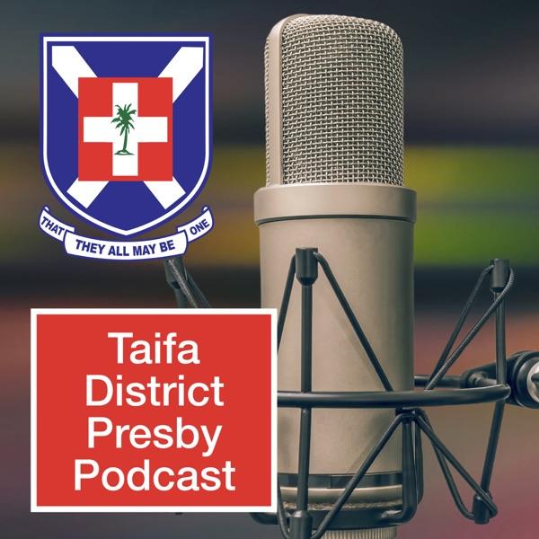 Taifa District Presby Podcast