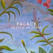 Palace - Heaven up There