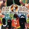 Chapter 2: World Domination, Three 6 Mafia
