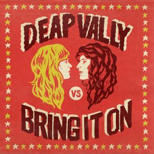 Deap Vally - Bring It On