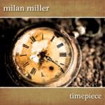 Milan Miller - Timepiece