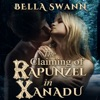 The Claiming of Rapunzel in Xanadu: Twisted Fairy Tales for the Sexually Adventurous, Book 2 (Unabridged)