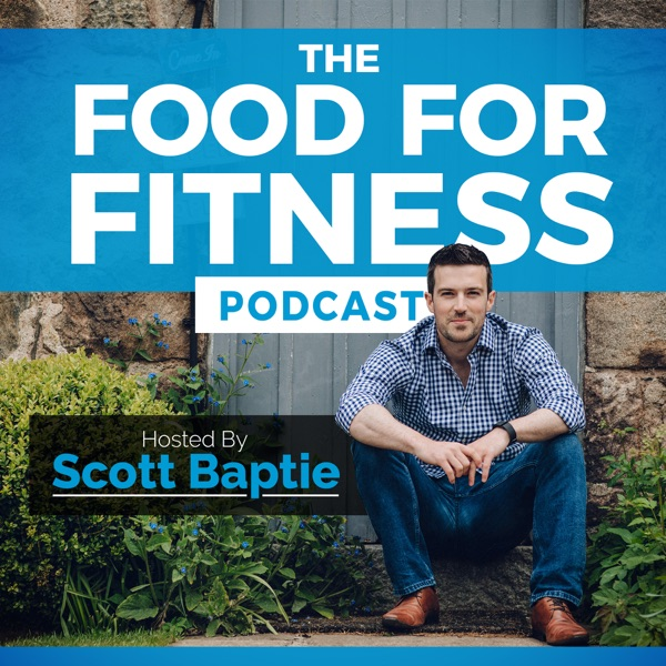 The Food For Fitness Podcast | Nutrition | Training | Lifestyle | Healthy Living