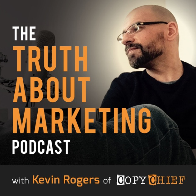 The truth about marketing by kevin rogers on apple podcasts spiritdancerdesigns Gallery