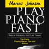 Marcus Johnson - Play Piano Fast: Teach Yourself to Play Piano (Unabridged)  artwork