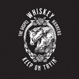 Keep on Tryin' - Single by The Gospel Whiskey Runners